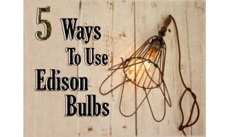5 Ways to Use Vintage Bulbs