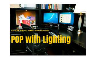 Creative Ways to Make Your Office Desk Pop with Lighting