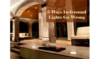 5 Ways In-Ground Lights Go Wrong